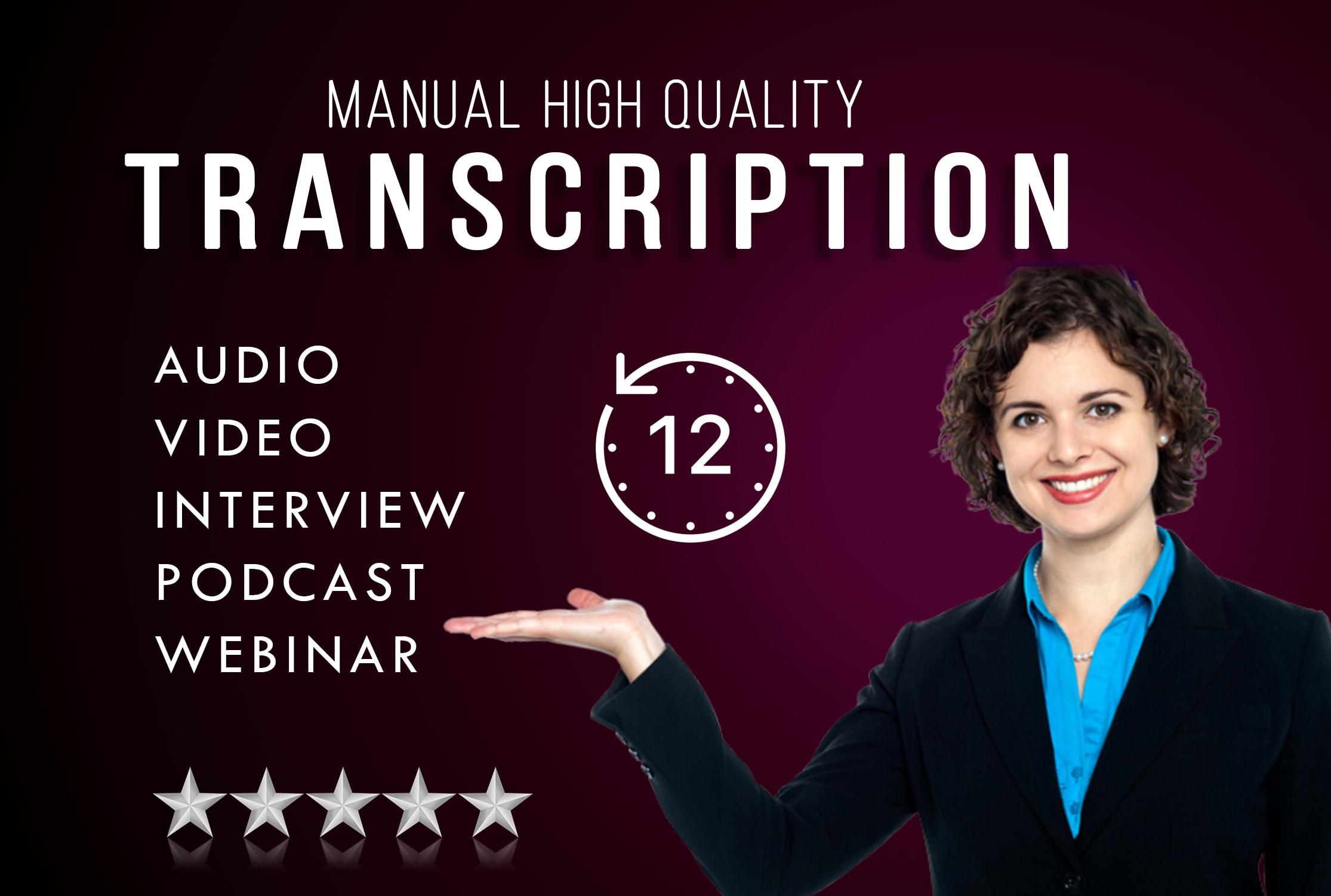 I will transcribe audio and do video transcription