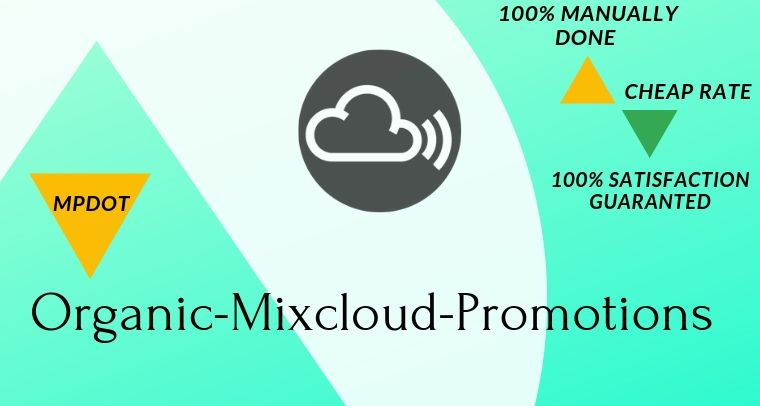 Best Organic Mixcloud Favorite Or Repost Promotions
