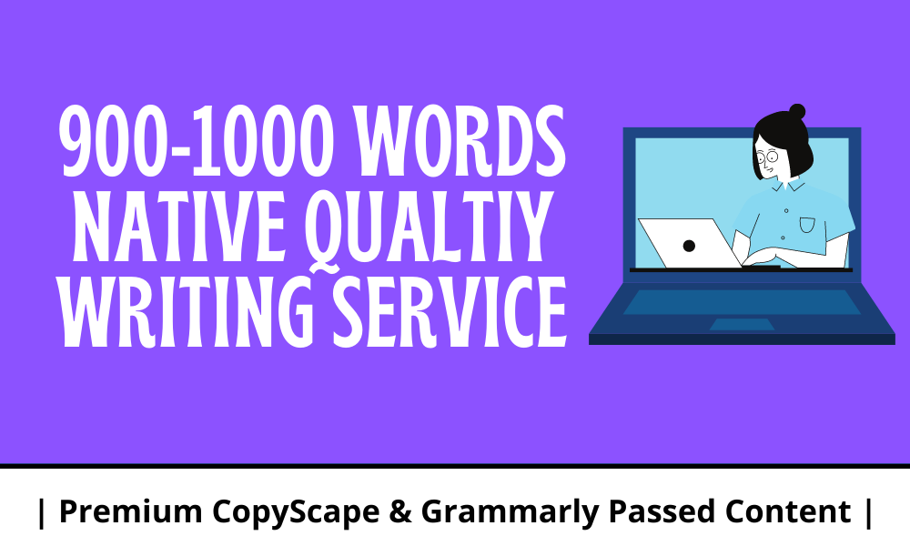 I will write 1000 Words Unique Article