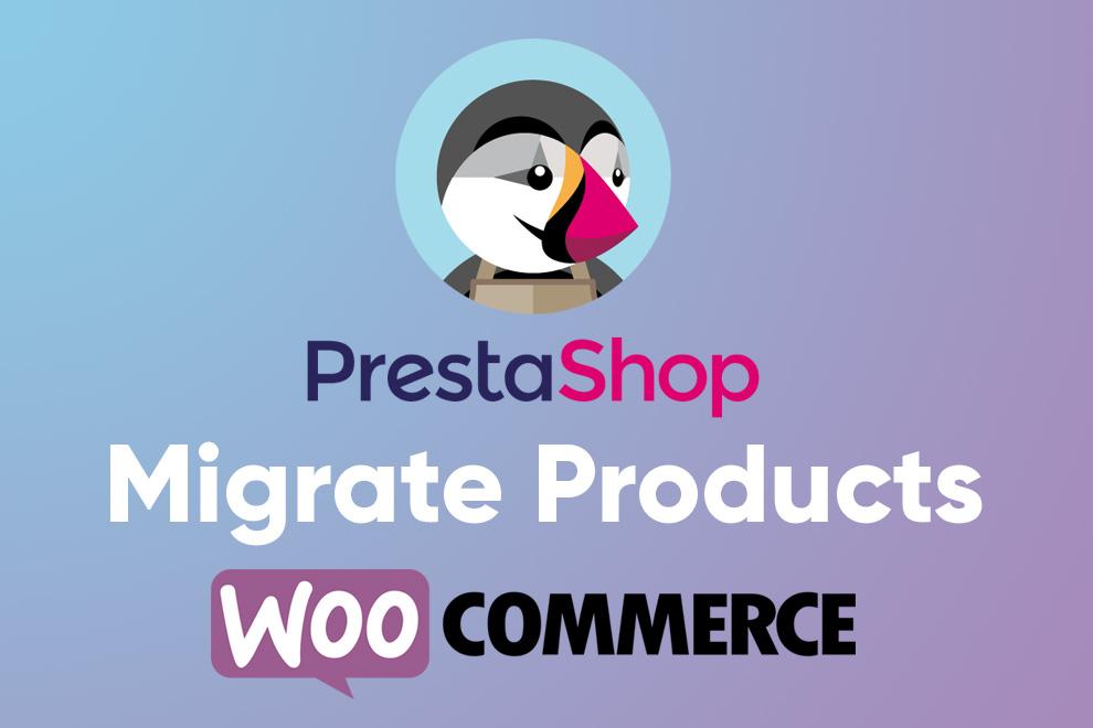 Migrate Prestashop to WooCommerce / Plugin WordPress