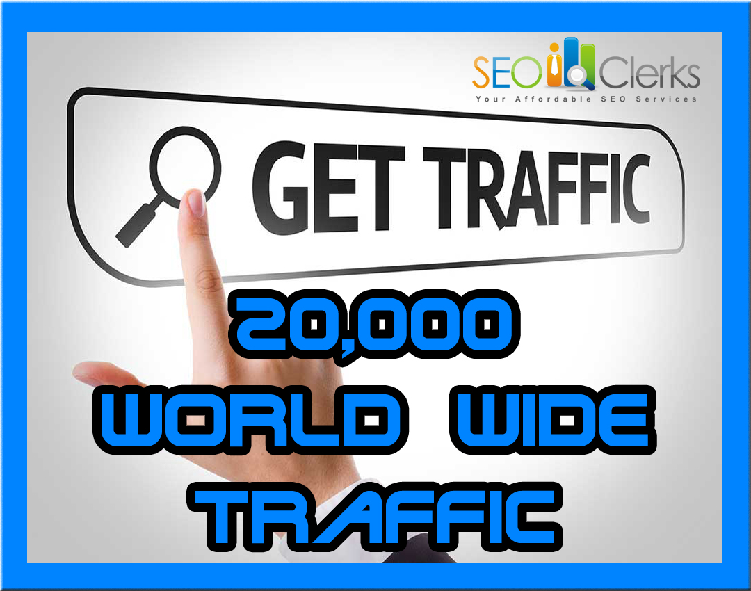 drive 20,000 real world wide traffic to your website with fast delivery