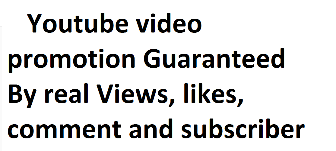 Youtube Video promotion Guaranteed genuine service via real users