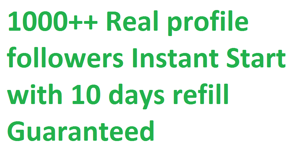 Get 1,000+ Social media followers via real user with 10 days refill guarantee