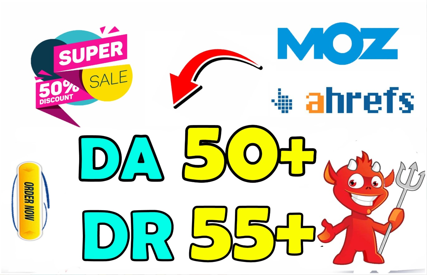 increase DR Domain Rating 55 moz DA 50+ Domain Authority