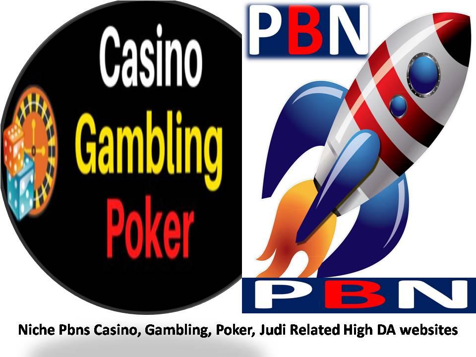 Rank with 53+Niche Pbns Casino,  Gambling,  Poker,  Judi Related High DA websites