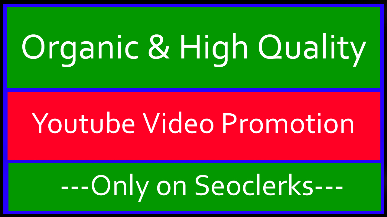 Bestest HQ Organic Ways YouTube Video Promotion and Marketing