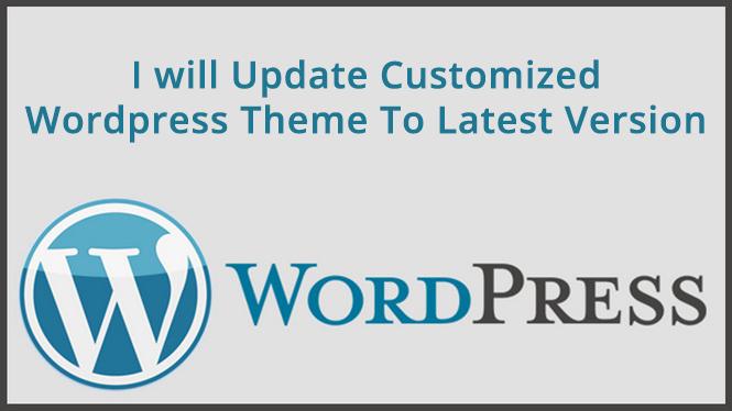 I will update Customized Wordpress Theme To Latest Version