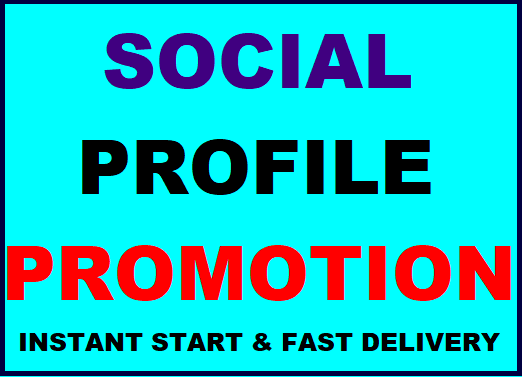 Get Social Media Profile Promotion High Quality Fast Completed