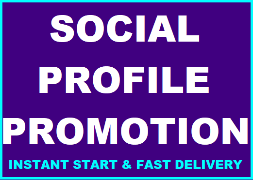 Get Social Media Profile Promotion fast complete