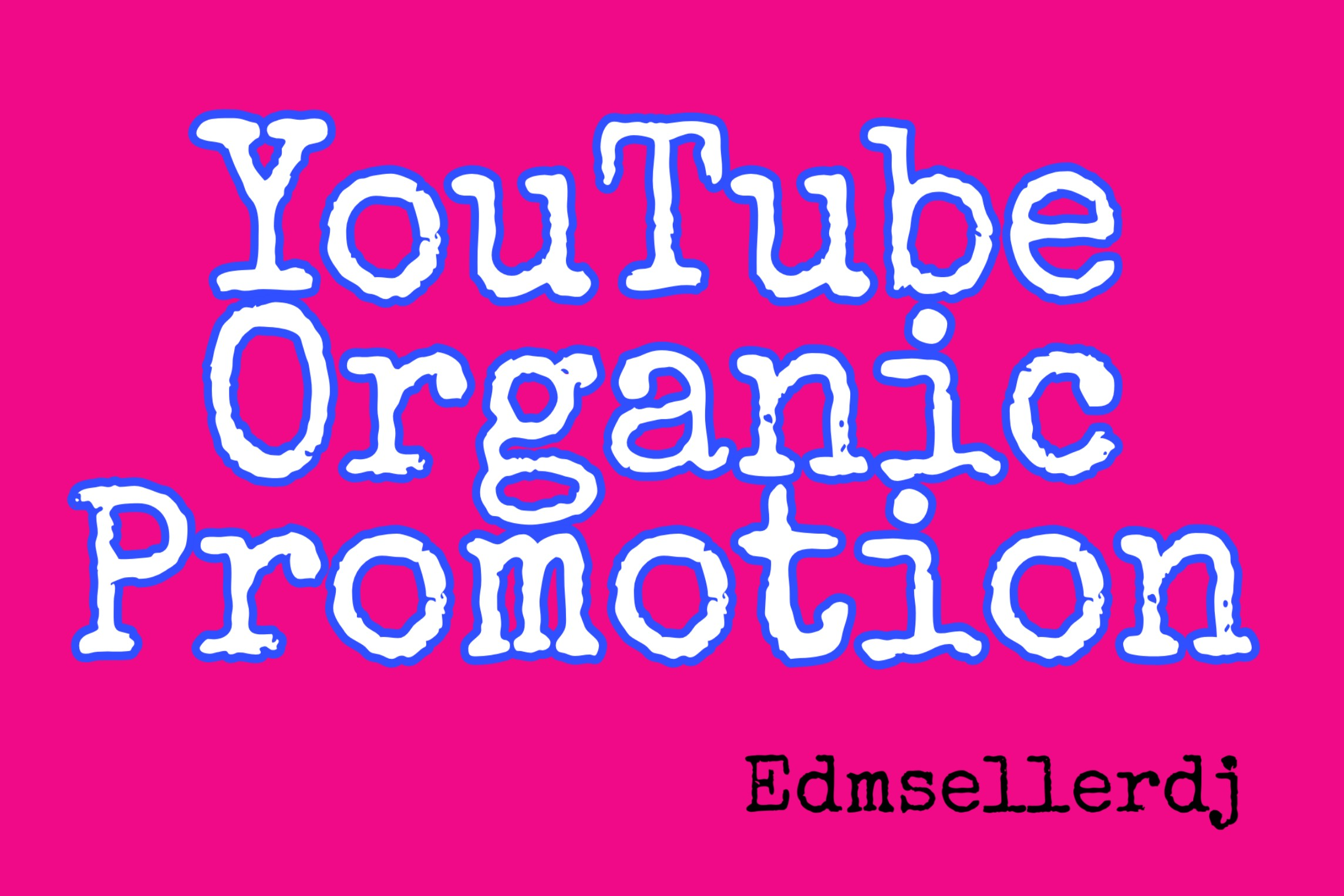 Youtube organic promotion and marketing