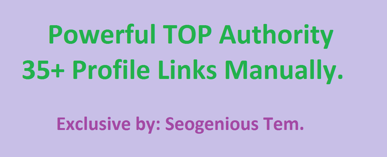 Powerful TOP Authority 35+ Profile Links Manually