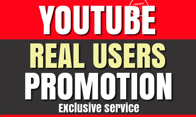 Real and Active YOUTUBE Users Promotion and Marketing in Natural Pattern and Organic Speed