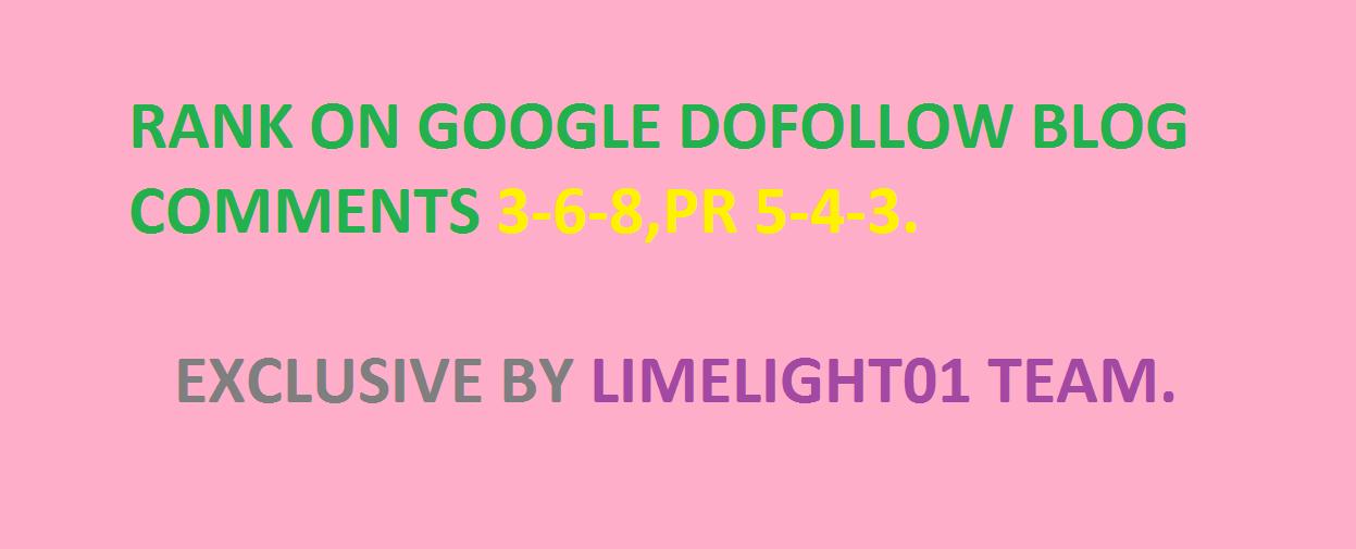 RANK ON GOOGLE DOFOLLOW BLOG COMMENTS 3-6-8 PR5-4-3