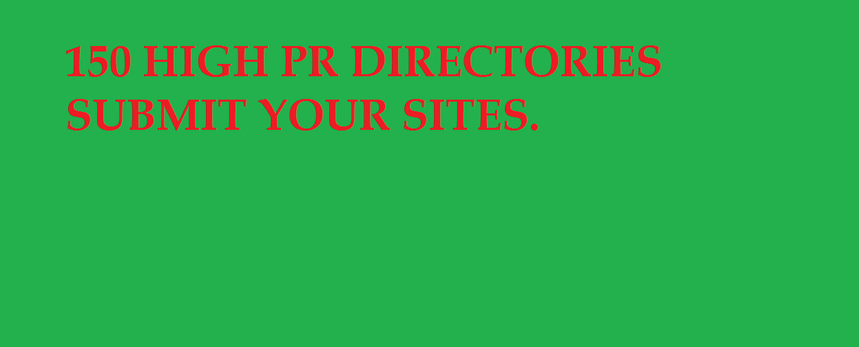 150 HIGH PR DIRECTORIES SUBMIT YOUR SITES