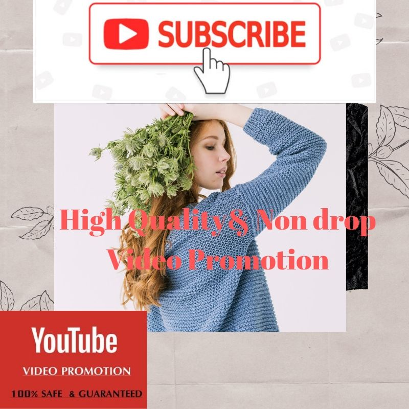 High quality & Non Drop Video Promotion and Social media marketing