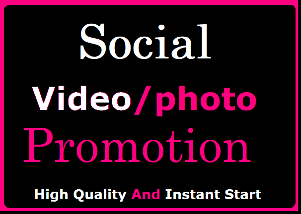Social Media Pics or Video Promotion Instant Start And High Quality