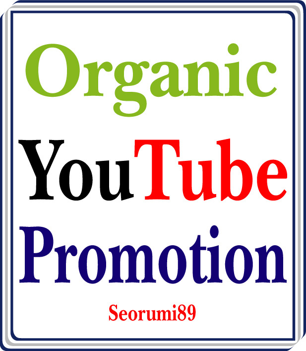 Get Oganic YouTube Video Marketing Promotion