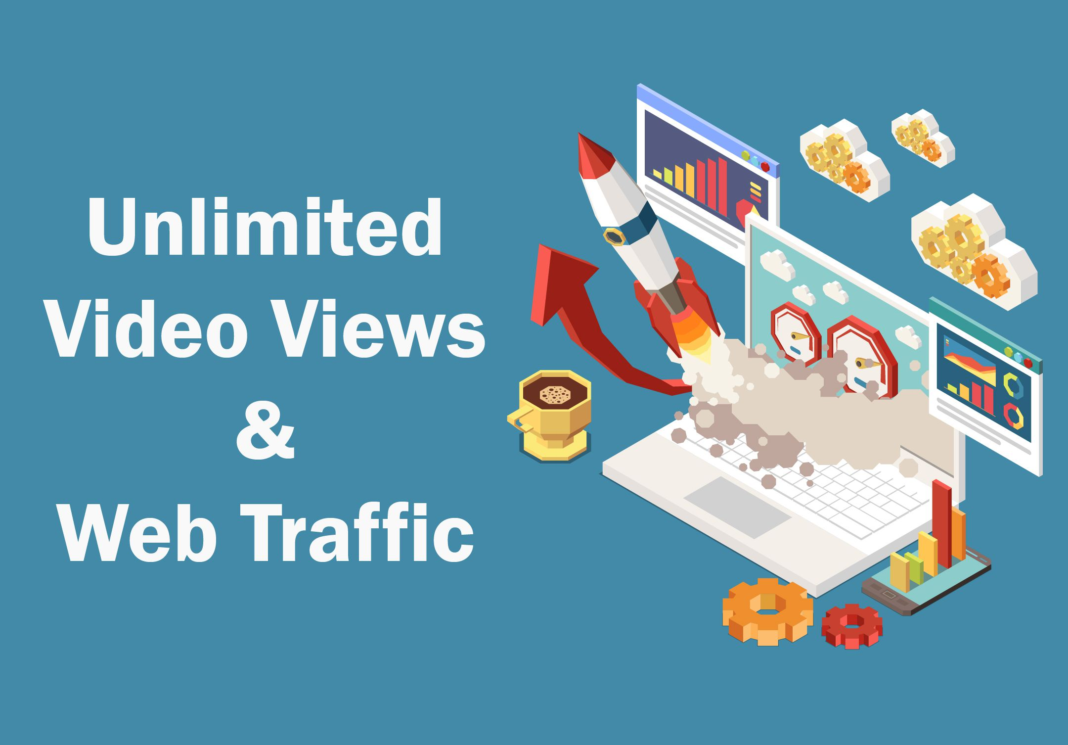 Unlimited Video Views and Web Traffic