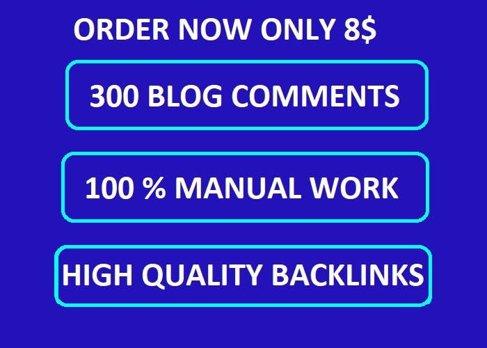 Create 300 High Quality Blog Comments Backlinks