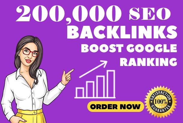 Provide 200,000 SEO Backlinks For Website Boost Google Ranking