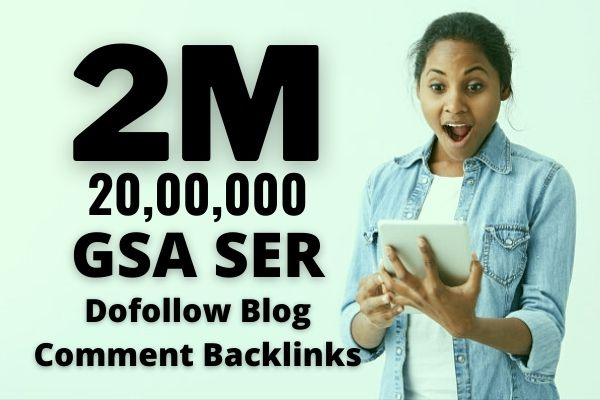 2 Million GSA SER Verified Dofollow Blog Comment Backlinks for Boost Ranking