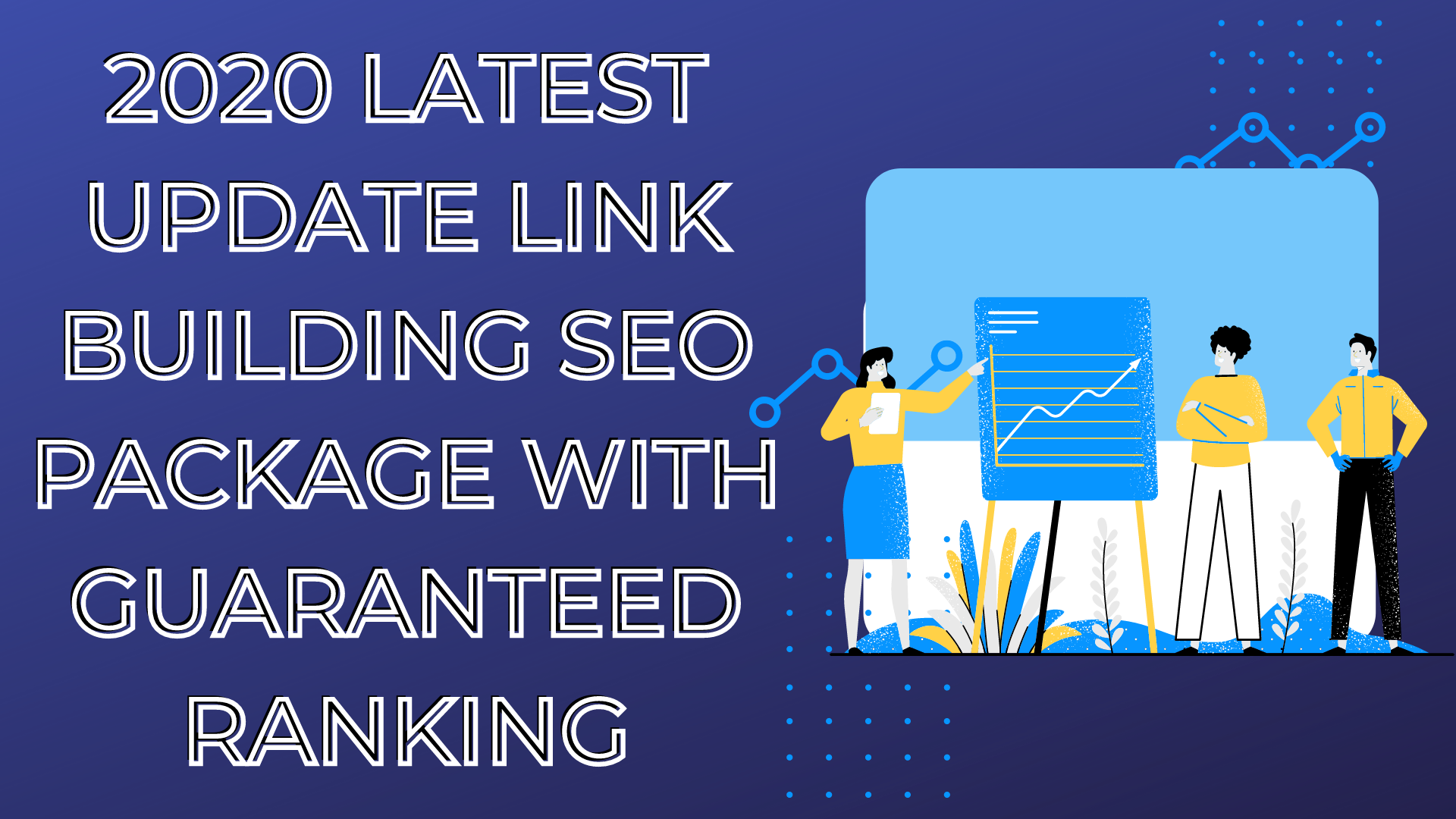 Latest SEO Link Building Package with Guaranteed Ranking Increase
