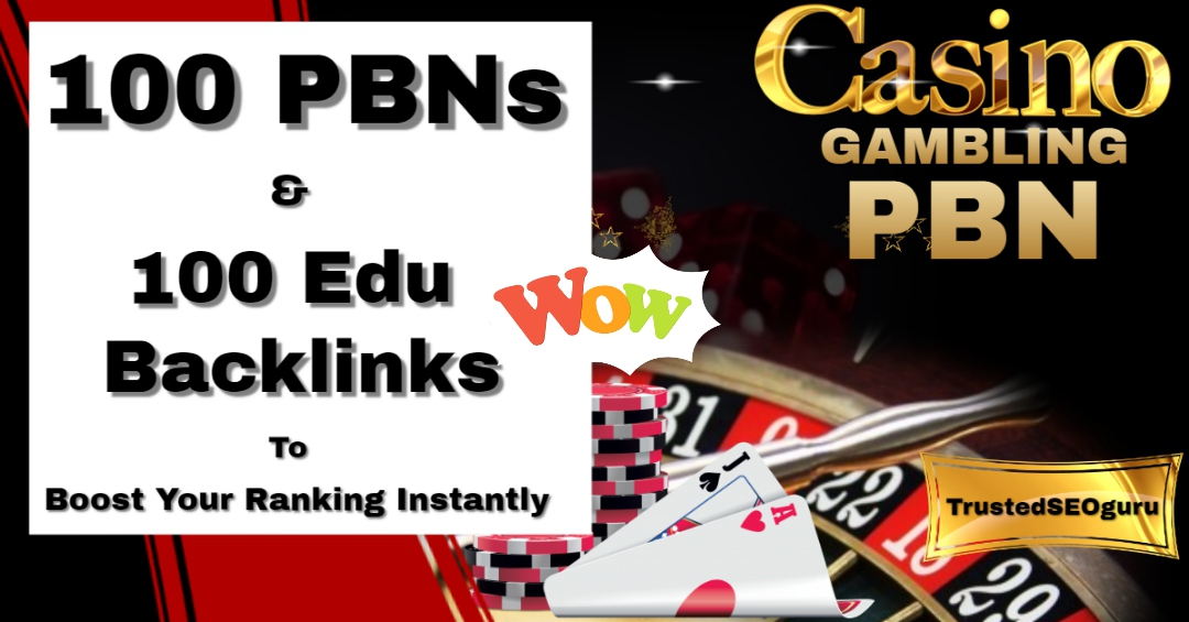 100 PBN plus 100 EDU Exclusive Back-links Package - speedy delivery with limited time offer