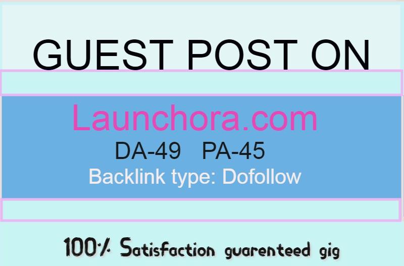 Publish guest post on launchora. com DA-49,  PA-45