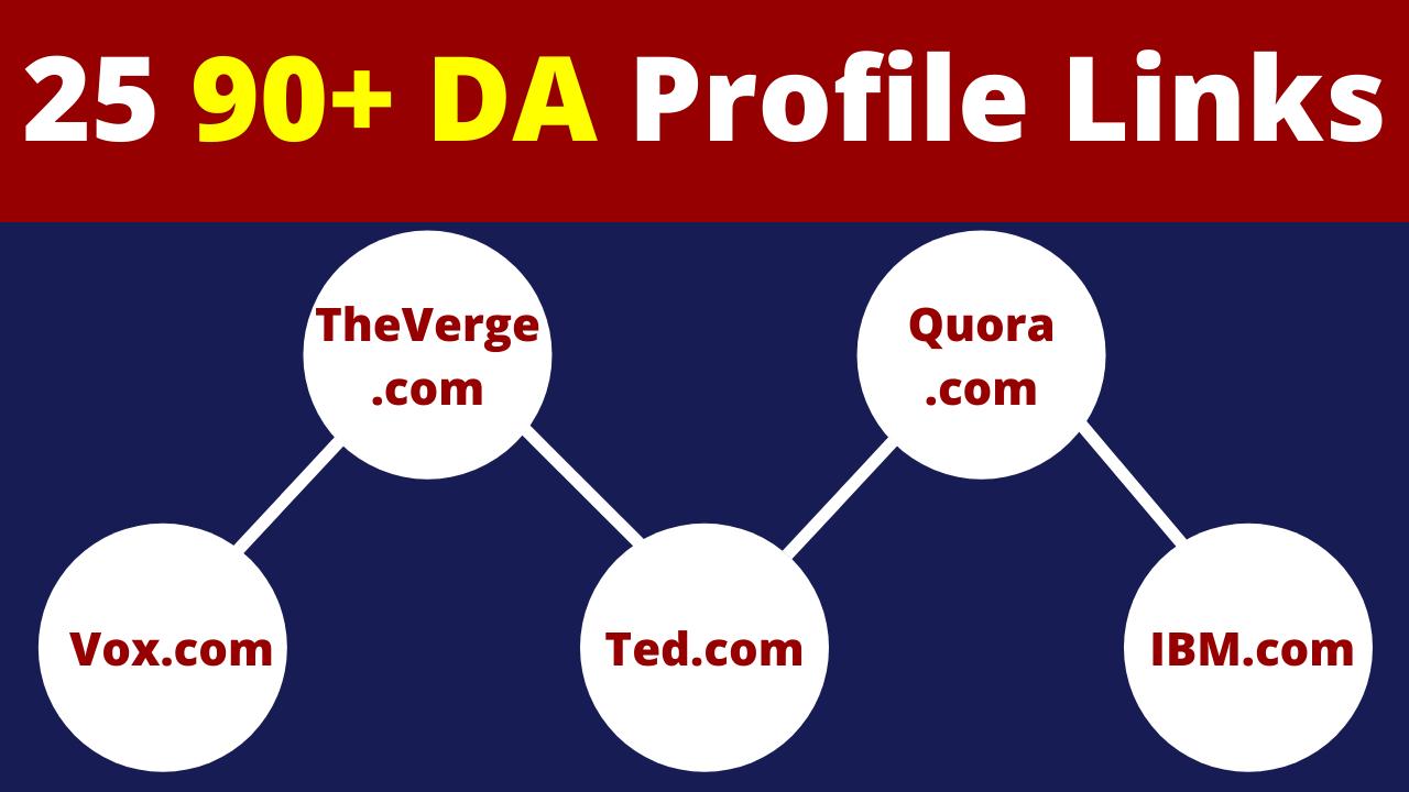 25+ DA 90 Profile Backlinks to Make Strong Base of your Website or Blog