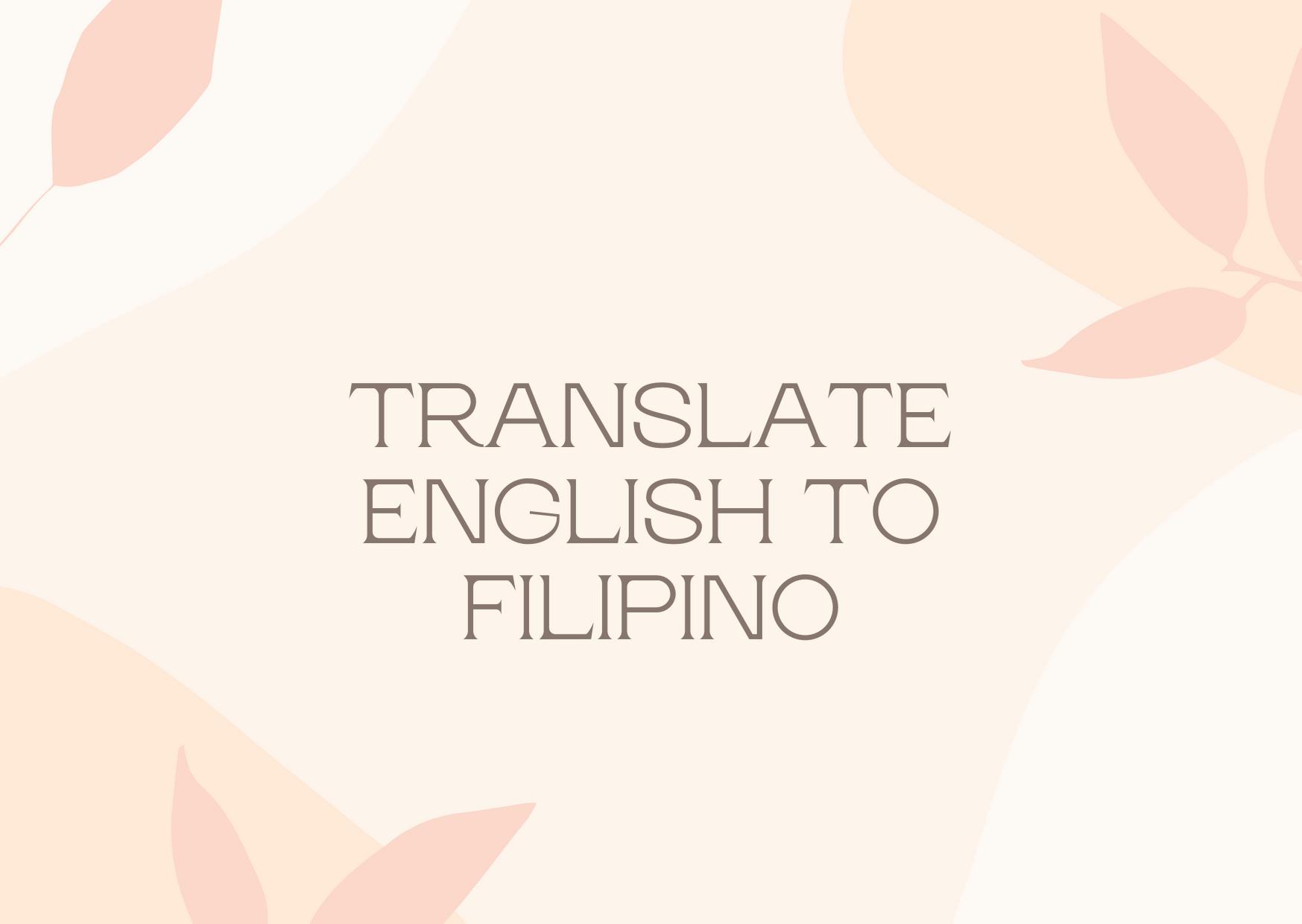 translate 250 English words to Tagalog Filipino or vice versa