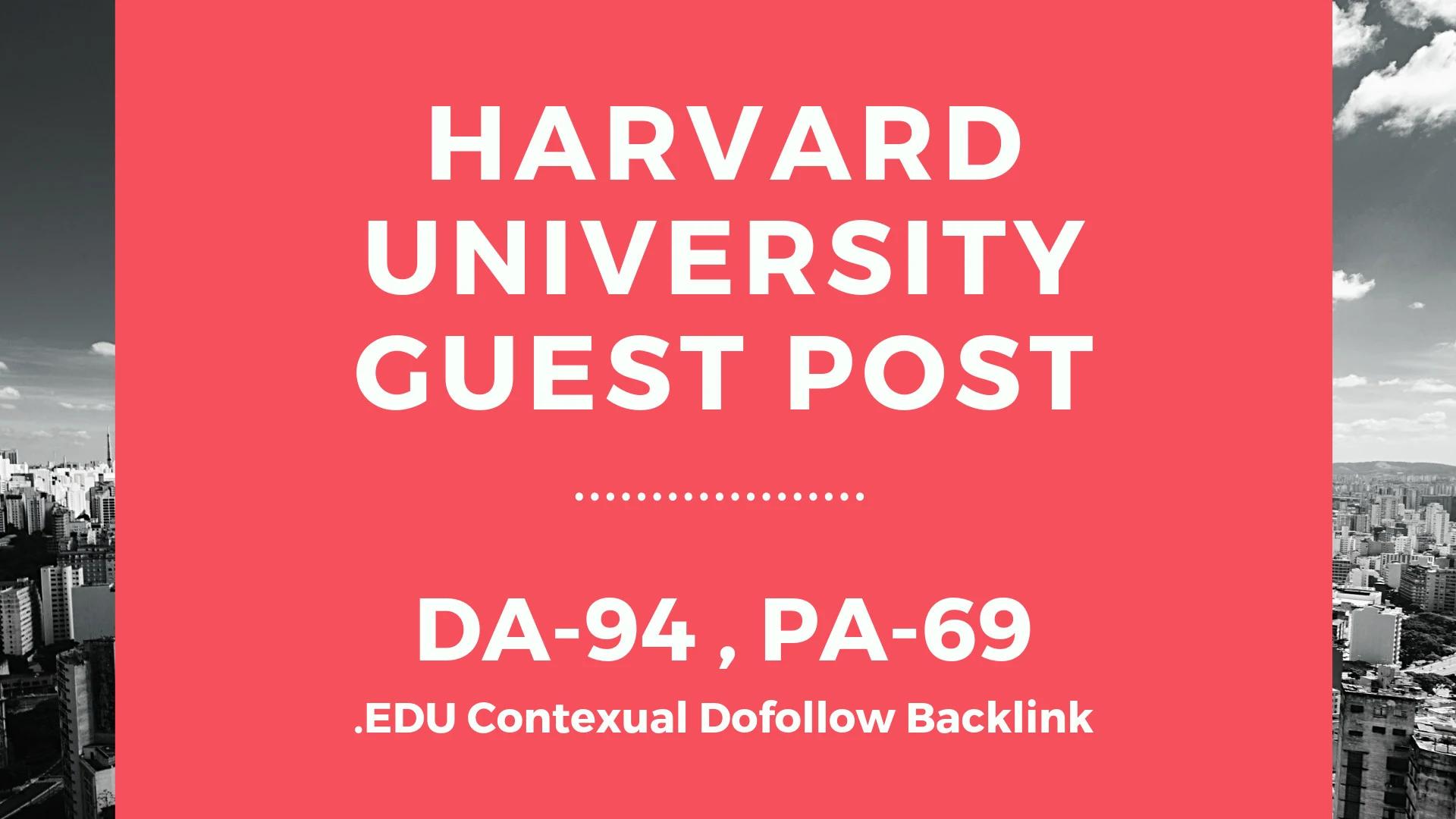 Publish a Guest Post on Harvard University harvard. edu - DA94