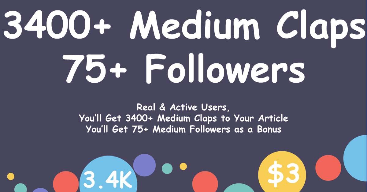 Get 3400+ Medium Claps and 75+ Medium Followers