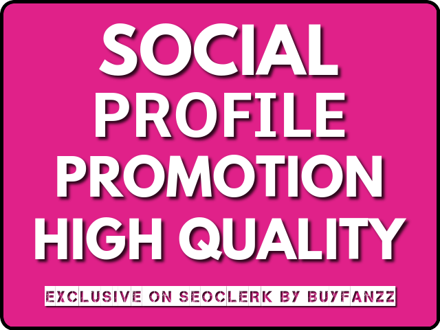 Get Social Profile Promotion High Quality