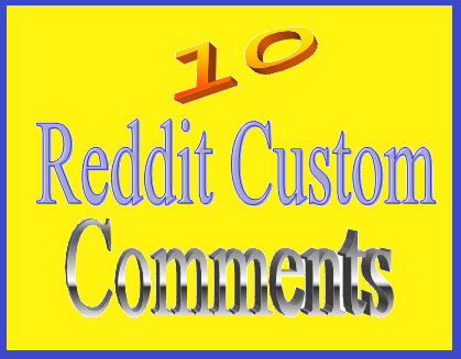 Super cheap rate, 10+ Reddit custom comments/ 10+ image post.