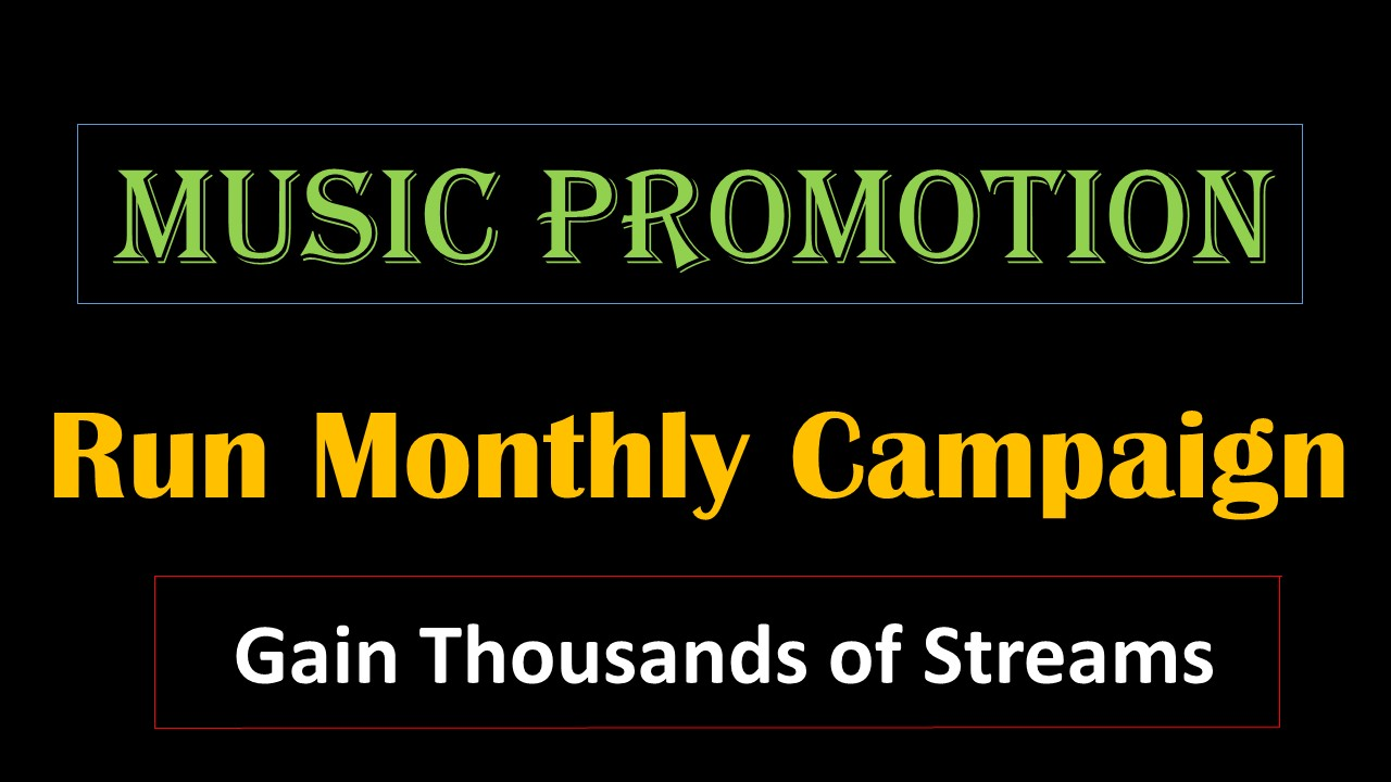 Run Monthly Streams Promotion campaign for Your Track