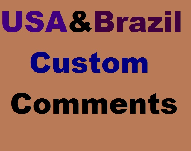 Fast Delivery USA & Brazil Custom Comments Services