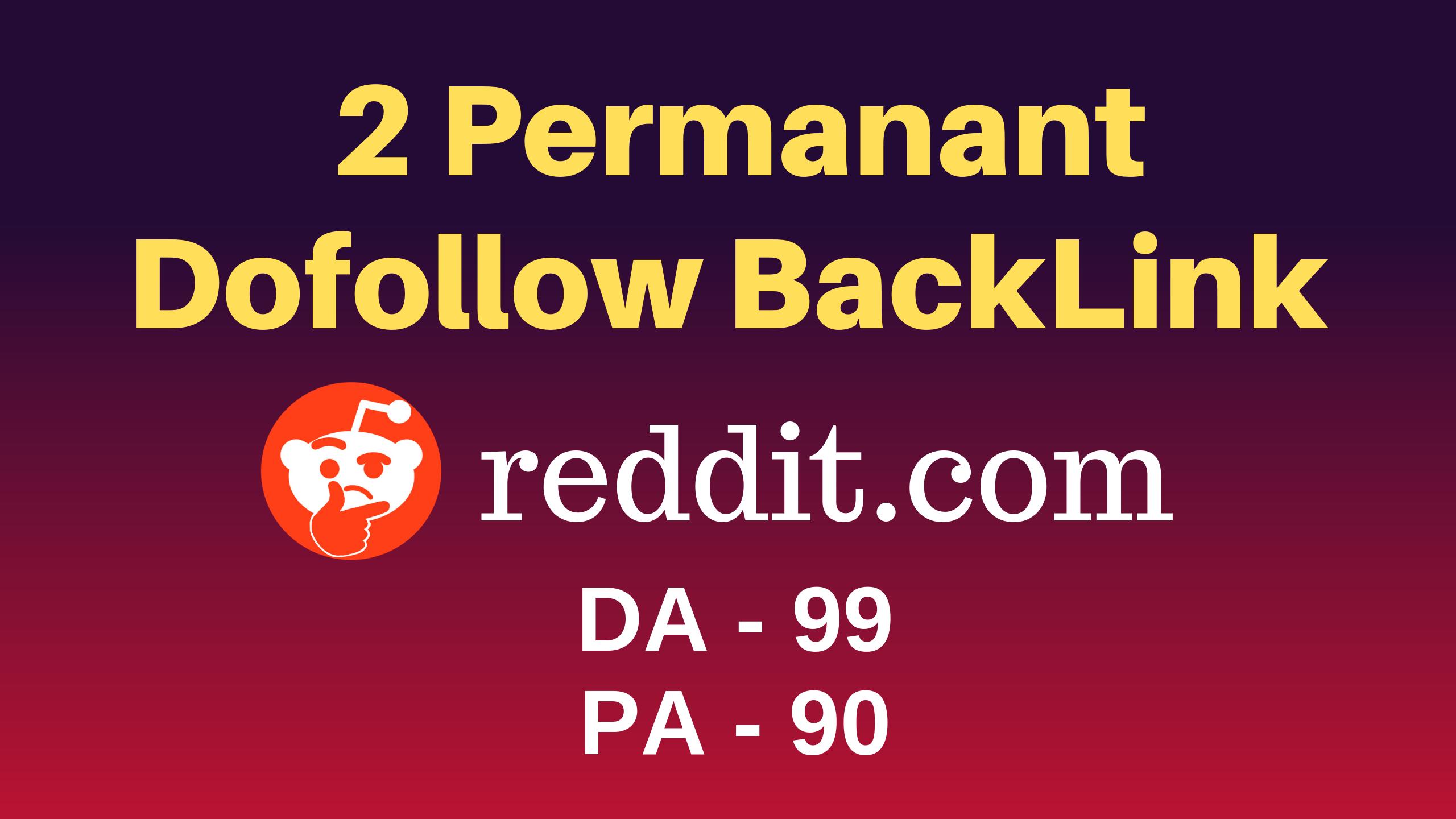 2 Permanant High Quality Reddit Dofollow DA 99 & PA 90 Backlink