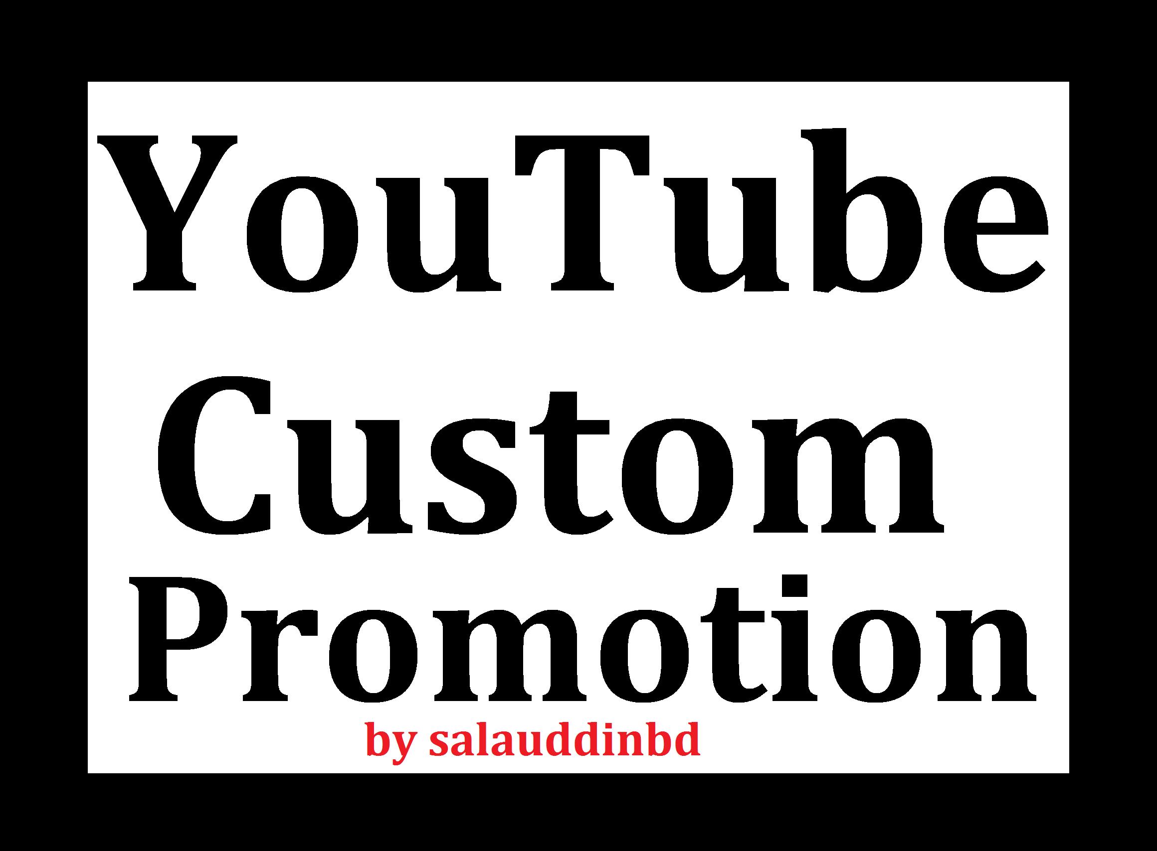 Safe YouTube High Quality Custom Promotion Marketing