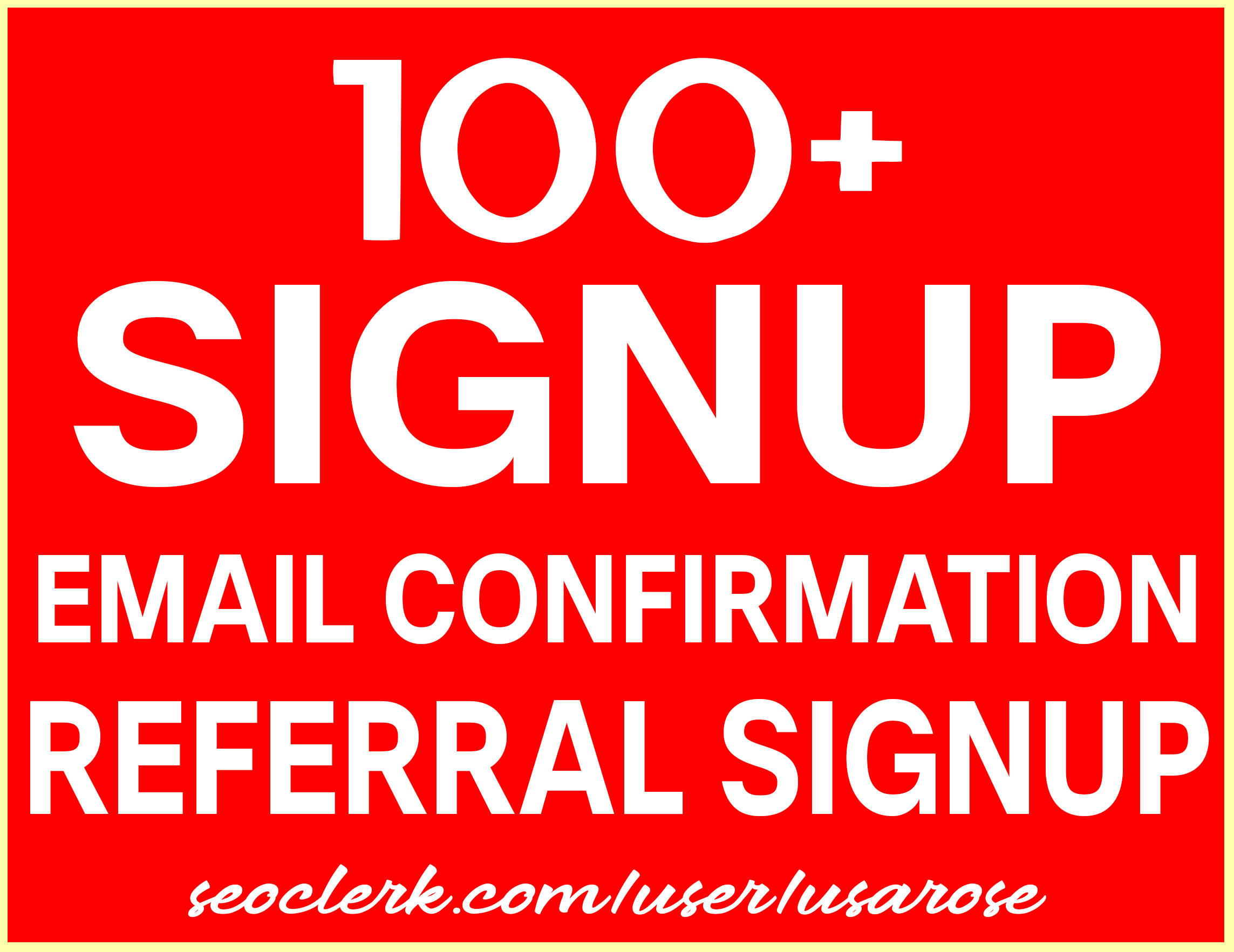 Give You 100+ Signup For Your Referral or Affiliate Website
