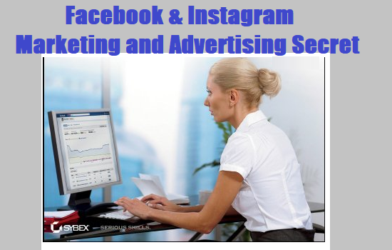 Secrets To Facebook and Instagram Marketing/Advertising. Raise Your Revenue To 100