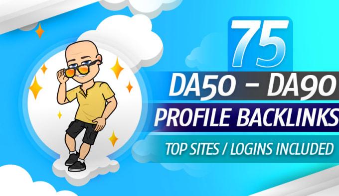 I Will Build DA 50 Plus High Authority 75 Profile Backlinks SEO