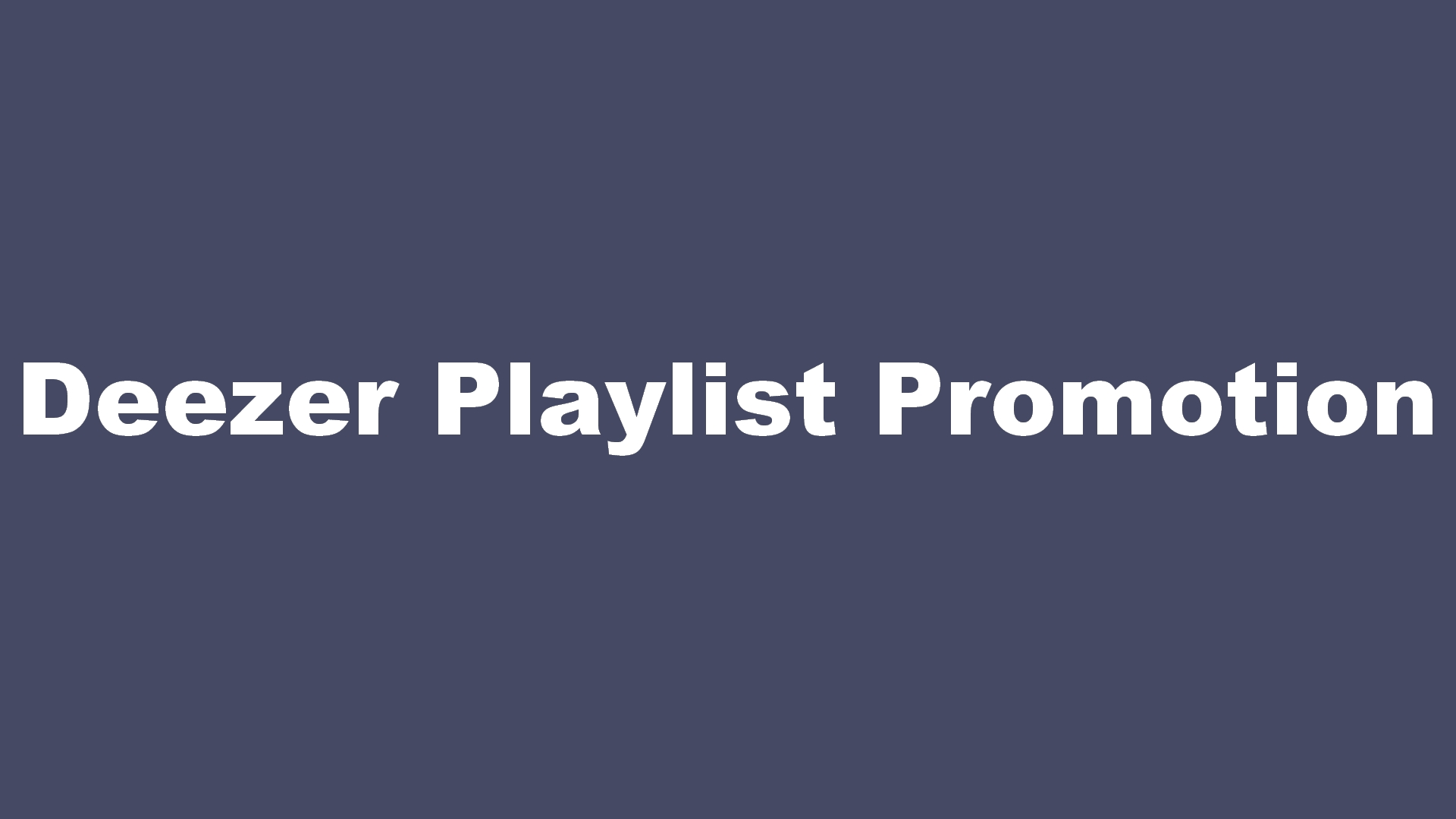 Your track on a Deezer Playlist playing 24/7 for one month