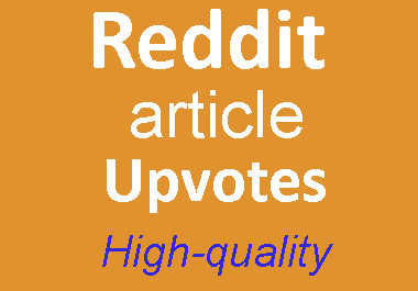 Get High Quality Reddit article Upvote Real,  Non Drop,  Safe,  Fast Delivery.