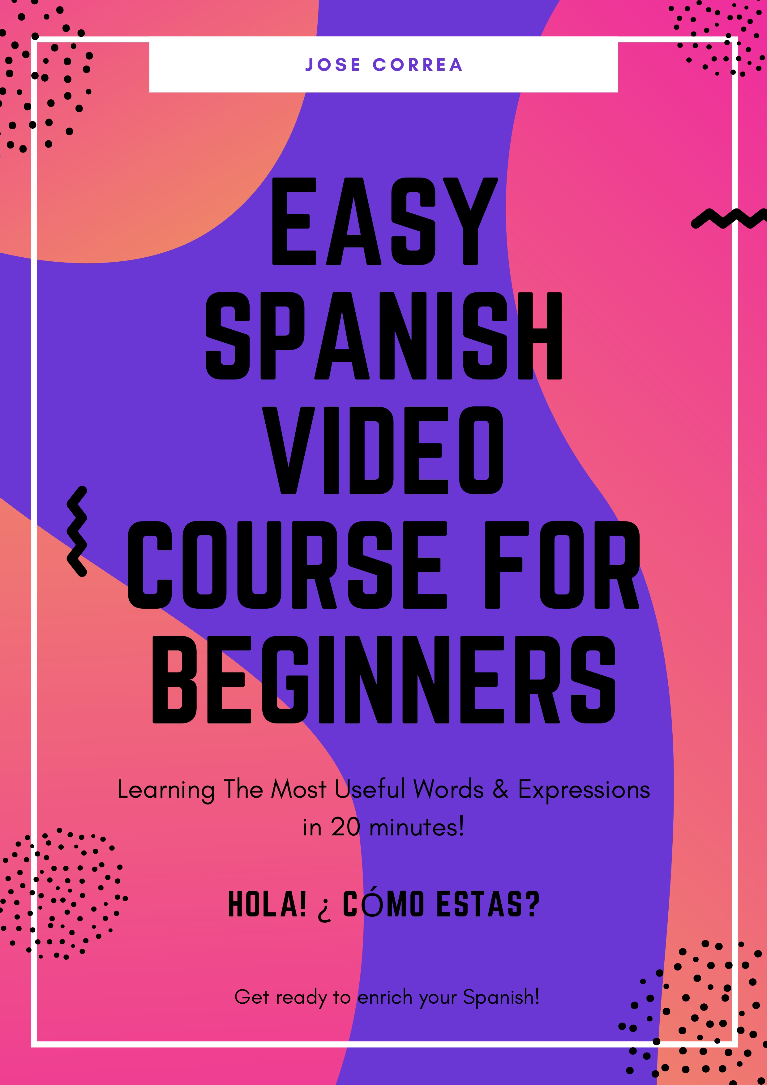 Easy Spanish Video Course for Begginers - The 20 Minute Lesson