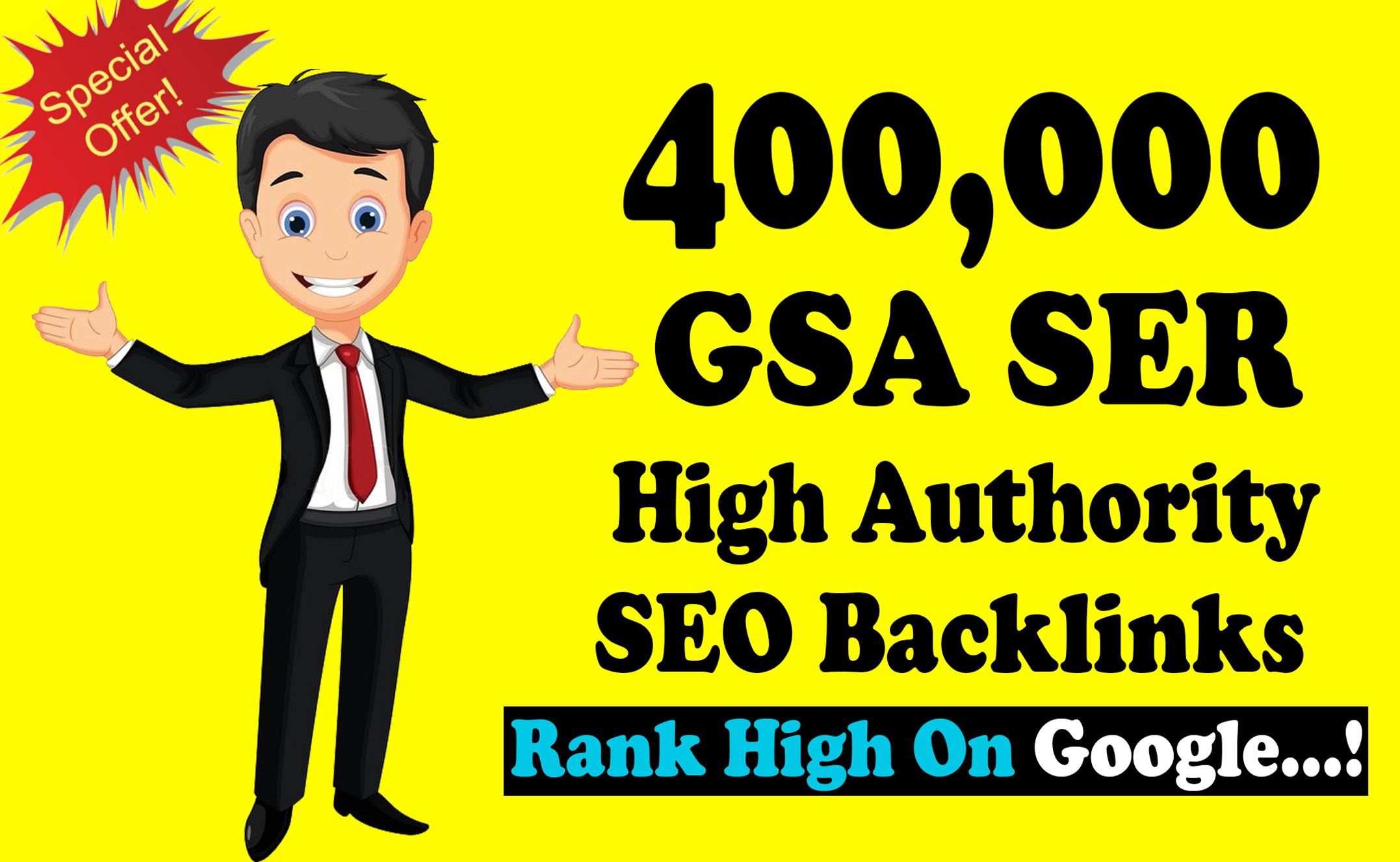 400k Over GSA SER Verified Dofollow SEO Backlinks for Any sites
