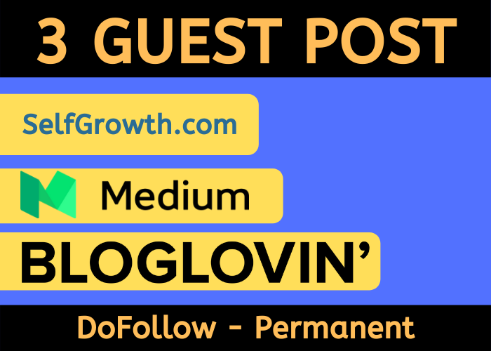 Publish 3 Guest post on Medium,  Selfgrowth,  BlogLovin