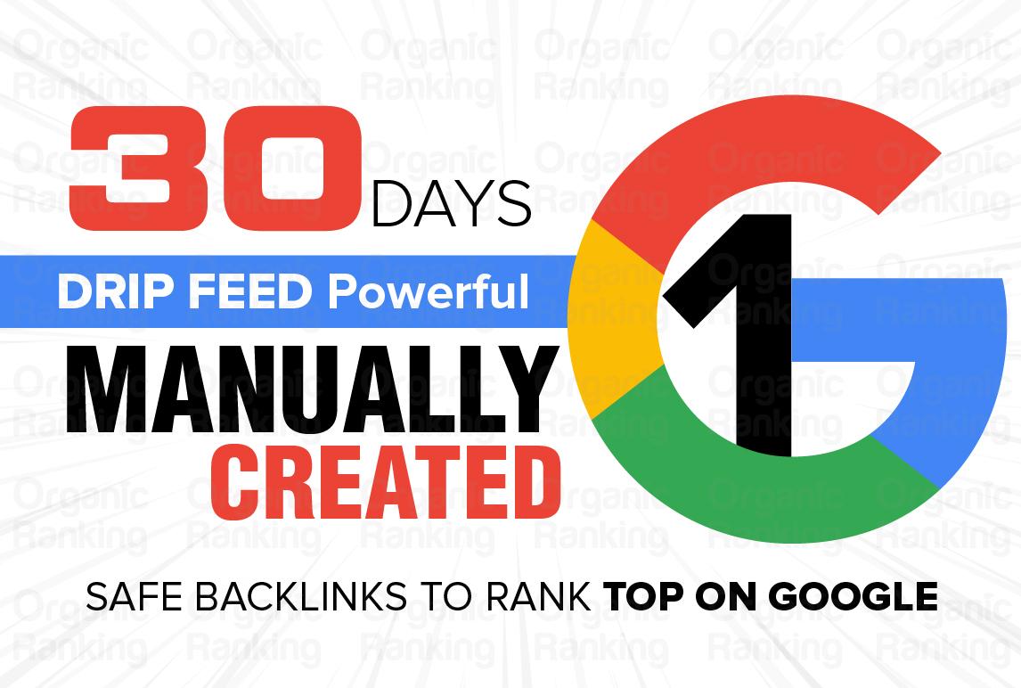 30 days drip feed manually safe backlinks to rank top on google