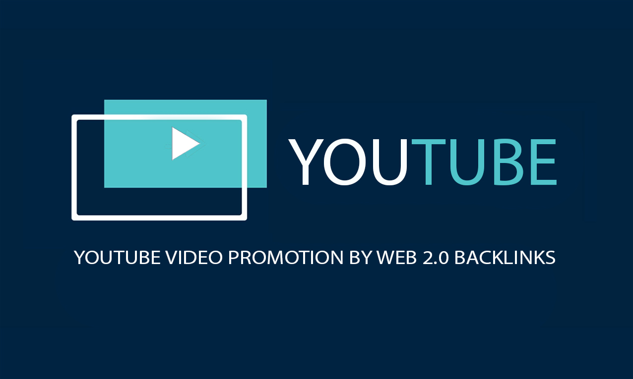 Video SEO by web 2.0 Backlinks for organic YouTube promotion