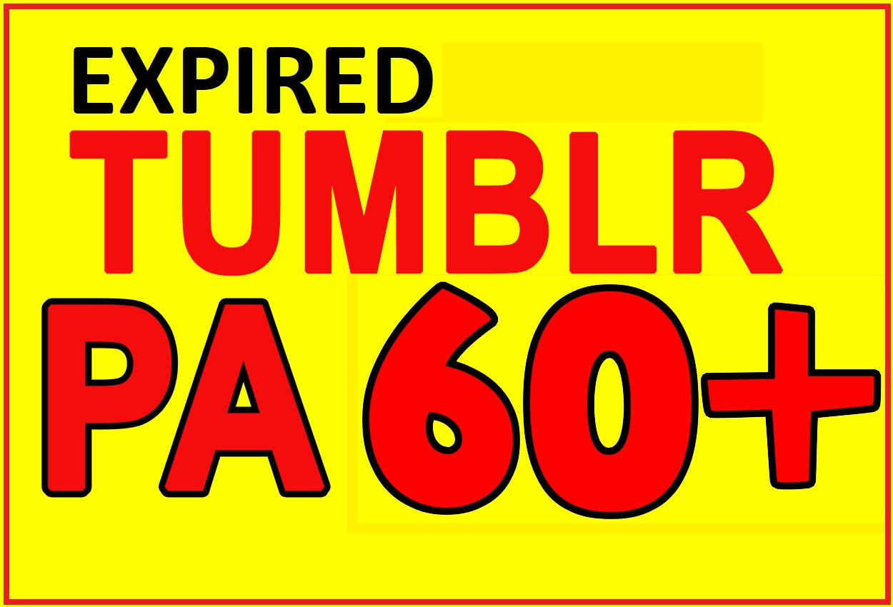 Register 3 Expired Tumblr Blogs PA 60+ With Backlinks