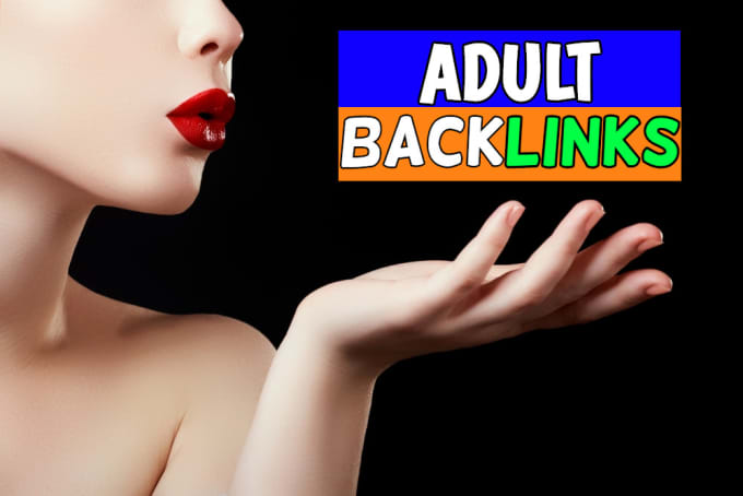 Boost Google Rank Traffic For Your Adults Website High Backlinks 20